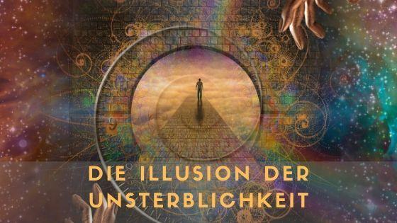 Illusion der Unsterblichkeit