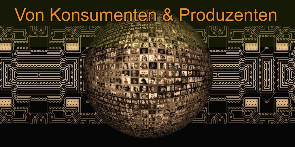 Von Konsumenten und Produzenten