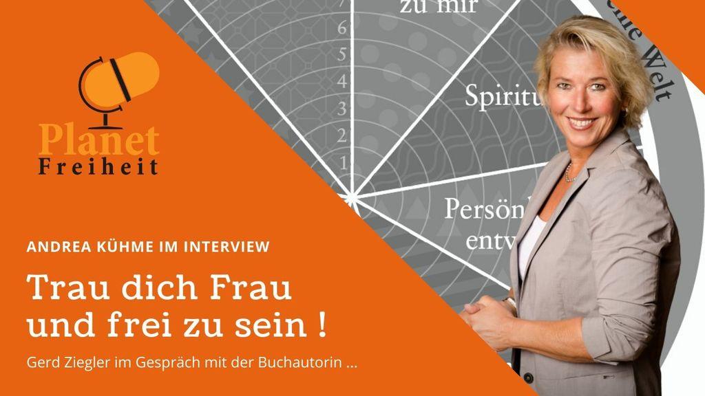 Andrea Kühme - Trau dich Frau und frei zu sein