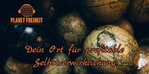 Planet Freiheit - dein Ort für profitable Selbstverwirklichung