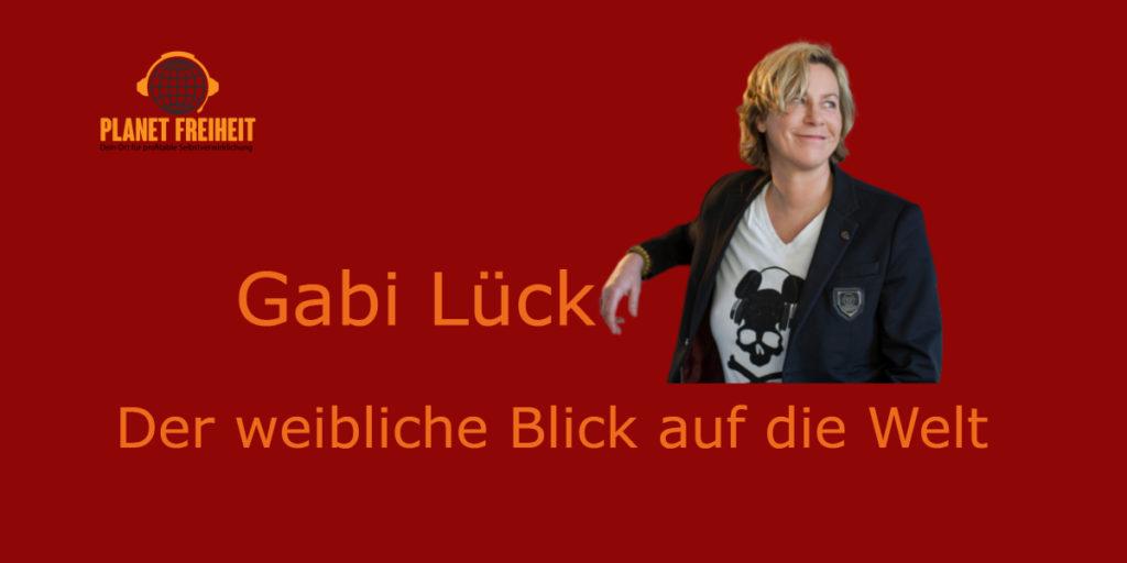 Gabi Lück - der weibliche Blick auf die Welt
