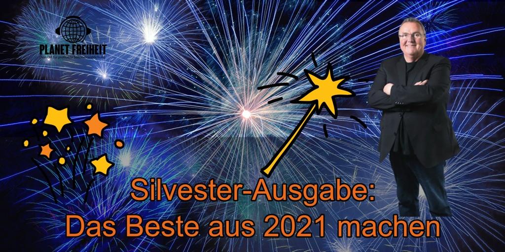 Wie kann man das Beste aus 2021 machen